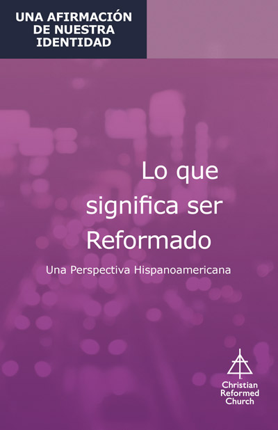 What It Means to Be Reformed (Spanish)