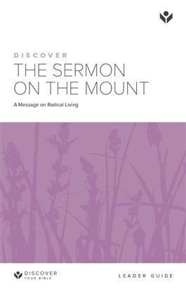 Discover the Sermon on the Mount Leader Guide