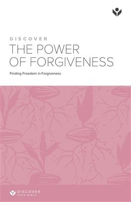 Discover the Power of Forgiveness Study Guide
