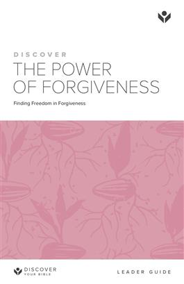 Discover the Power of Forgiveness Leader Guide