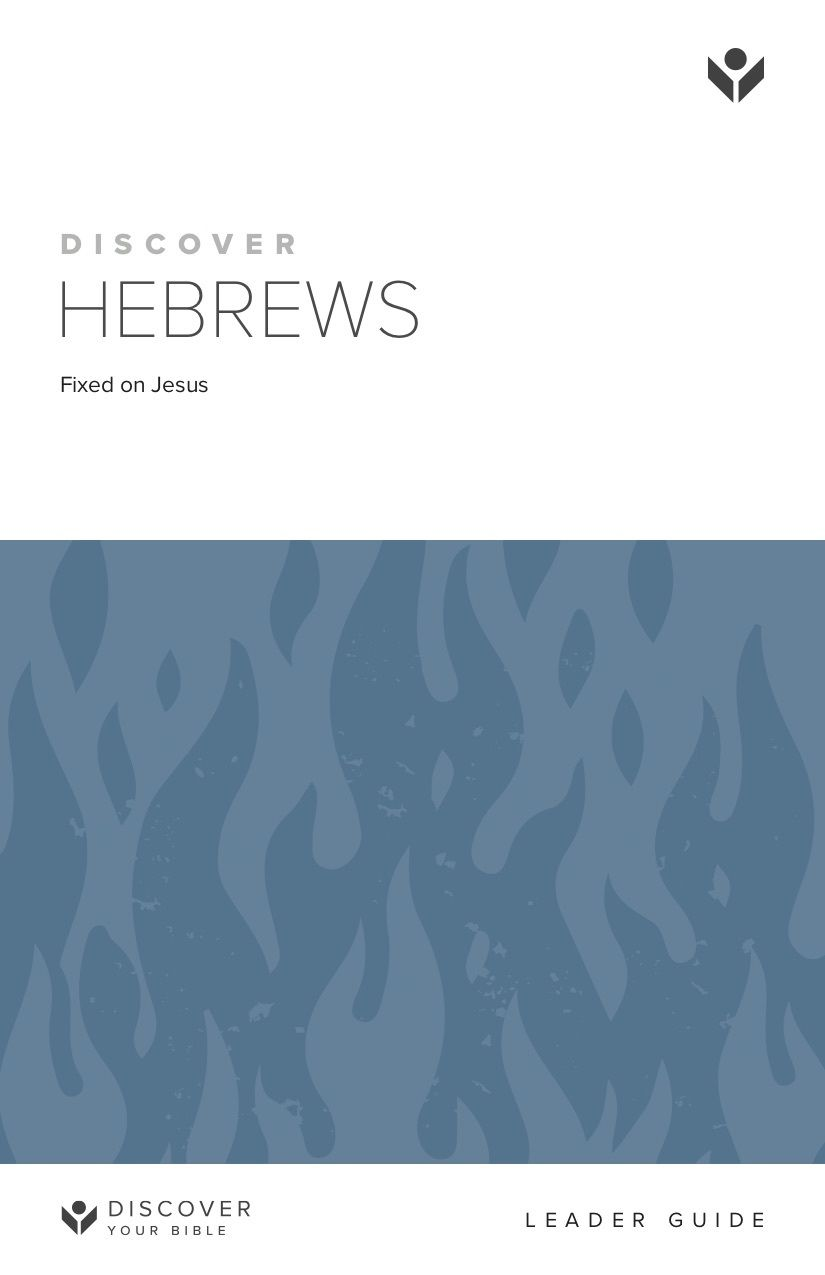 Discover Hebrews Leader Guide
