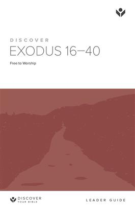Discover Exodus 16-40 Leader Guide