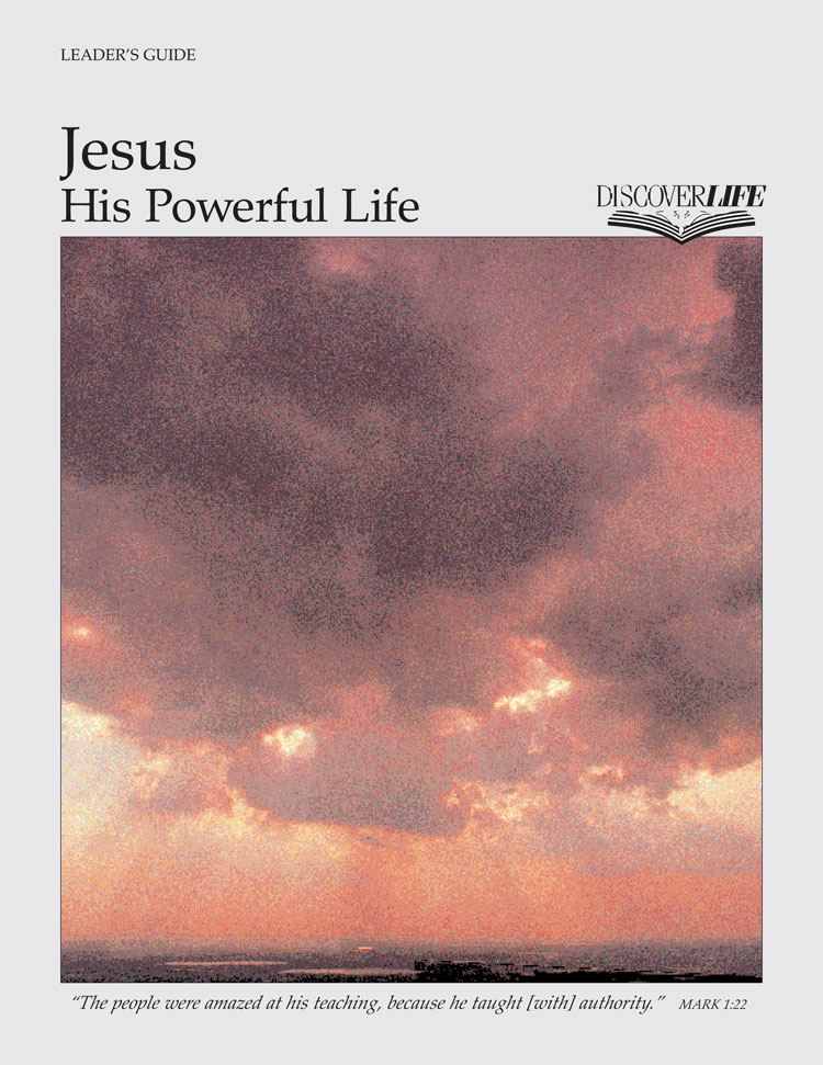 Jesus: His Powerful Life Leader's Guide