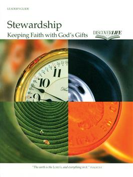 Stewardship: Keeping Faith with God's Gifts Leader's Guide