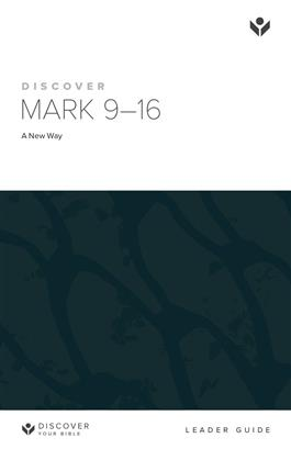 Discover Mark 9-16 Leader Guide