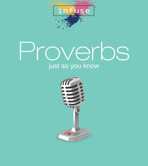 Proverbs: Just So You Know