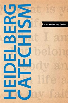 The Heidelberg Catechism, 450th Anniversary Edition