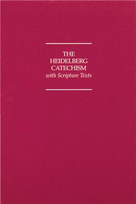 The Heidelberg Catechism with Scripture Texts