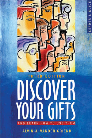 Discover Your Gifts  And Learn How to Use Them (Leader Guide)