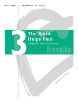The Spirit, Our Helper (NT) Unit 3 (The Spirit Helps Paul) Leader/Mentor Guide