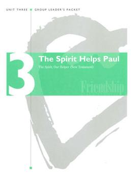 The Spirit, Our Helper (NT) Unit 3 Group Leader's Packet