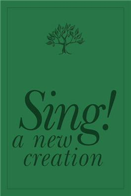 Sing! A New Creation Songbook