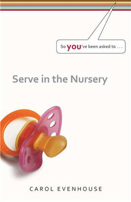 So You've Been Asked To Serve in the Nursery  (Set of 3)