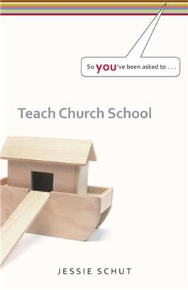 So You've Been Asked To Teach Church School  (Set of 3)