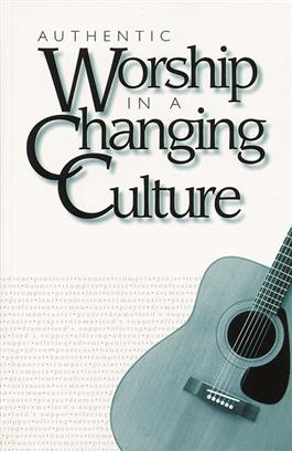 Authentic Worship in a Changing Culture
