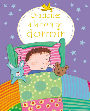 Oraciones a la hora de dormir / First Prayers at Bedtime (Spanish)