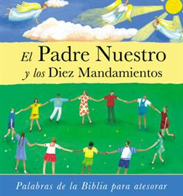 El Padre Nuestro y los Diez Mandamientos / The Lord's Prayer and Ten Commandments (Spanish)