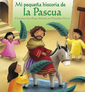 Mi pequena historia de la Pascua / My Little Easter Story (Spanish)