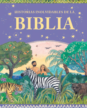 Historias inolvidables de la Biblia / Memorable stories from the Bible (Spanish)