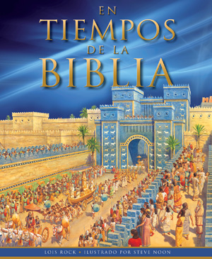 En tiempos de la Biblia / The Bible in its time (Spanish)