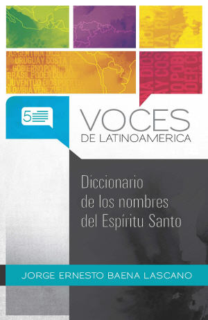 Diccionario de los nombres del Esp¡ritu Santo / Dictionary of the Names of the Holy Spirit (Spanish)