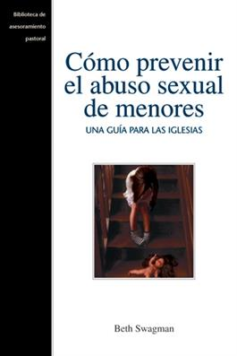 Cómo Prevenir El Abuso Sexual de Menores/Preventing Child Abuse (Spanish, Download)