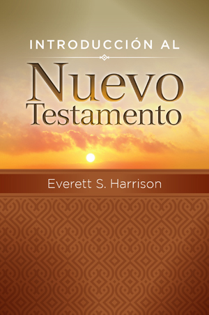 Introducción al Nuevo Testamento / Introduction to the New Testament (Spanish)