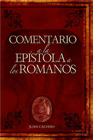 Comentario a la Ep¡stola a los Romanos (2nd) / Commentary on the Epistle to the Romans (2nd) / (Spanish)