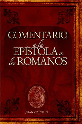 Comentario a la Epistola a los Romanos (2nd) / Commentary on the Epistle to the Romans (2nd) / (Spanish)