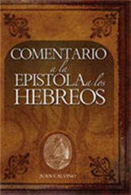 Comentario a la Epístola a los Hebreos  / Commentary on the Epistle to the Hebrews (Spanish)