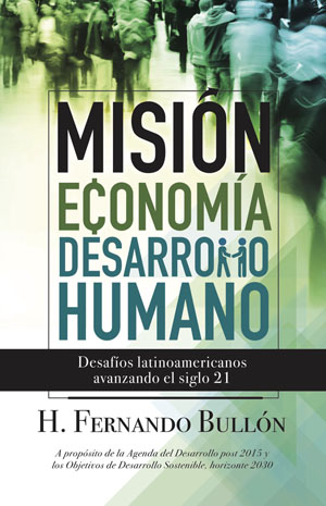 Misi¢n, econom¡a y desarrollo humano / Mission, Economics and Human Development ((Spanish)