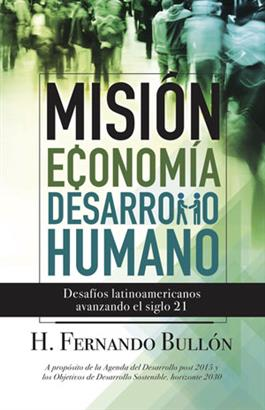 Misión, economía y desarrollo humano / Mission, Economics and Human Development ((Spanish)