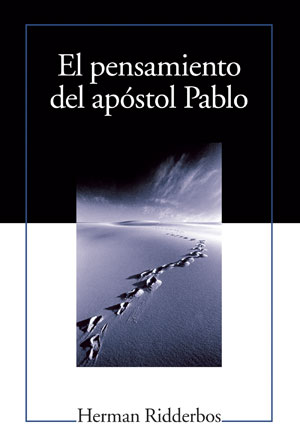 El pensamiento del ap�stol Pablo / Paul: An Outline of His Theology (Spanish)