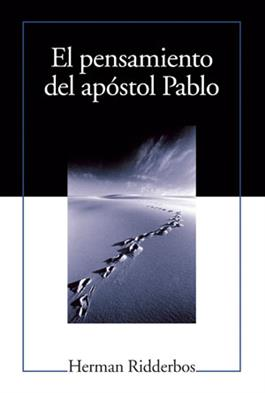 El pensamiento del apóstol Pablo / Paul: An Outline of His Theology (Spanish)