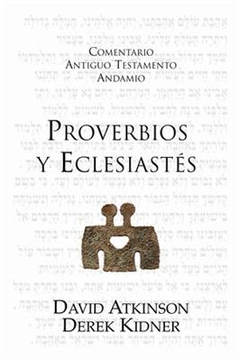 Proverbios y Eclesiast's / The Message of Proverbs and Ecclesiastes (Spanish)