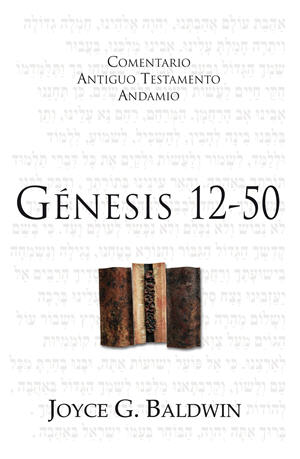 Génesis 12-50 / The Message of Genesis 12-50 (Spanish)