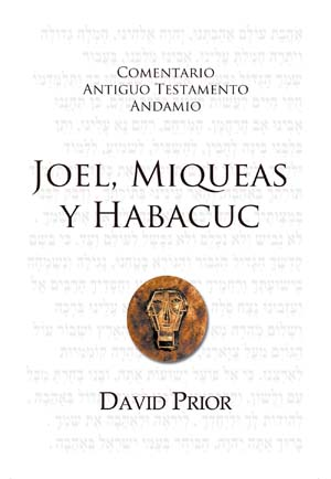 Joel, Miqueas y Habacuc CAT / The Message of Joel, Micah and Habakkuk (Spanish)