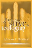 ¿Para qué sirve la teología? / Theology: What Is It Good For? (Spanish)