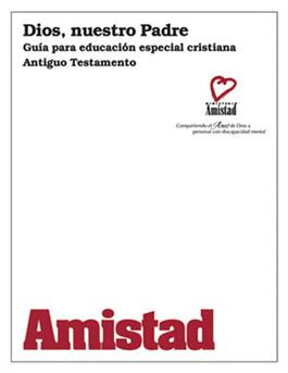 Amistad Manual para Líderes: Dios, nuestro Padre / Amistad Leader's Manual: God Our Father (Spanish)