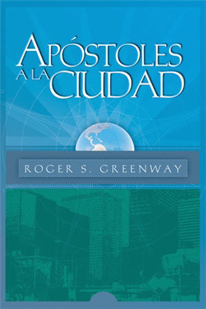 Apóstoles a la ciudad / Apostles to the City (Spanish)