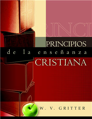 Principios de la enseñanza cristiana / Principles of Christian Teaching (Spanish)