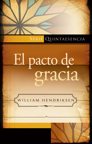 El pacto de gracia (nueva edicion) / The Covenant of Grace (Spanish)