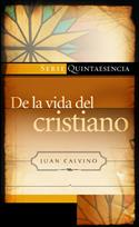 De la vida del cristiano / The Golden Booklet of the True Christian Life (Spanish)