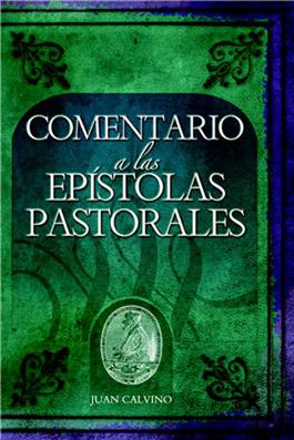 Comentario a las Epístolas Pastorales / Commentary on the Pastoral Epistles (Spanish)