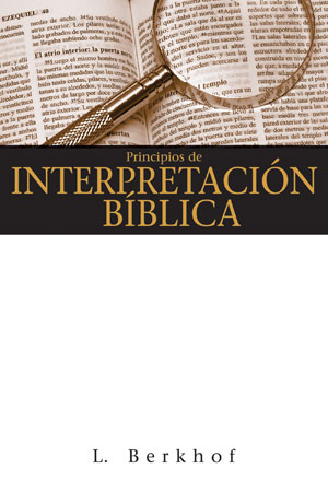 Principios de interpretación bíblica / Principles of Biblical Interpretation (Spanish)