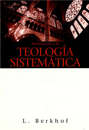 Introducción a la teología sistemática / Introduction to Systematic Theology (Spanish)