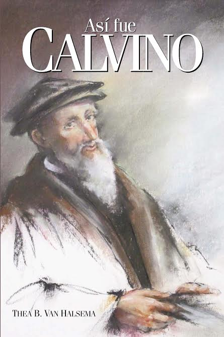 As¡ fue Calvino / This Was John Calvin (Spanish)