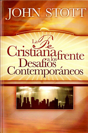 La fe cristiana frente a los desafíos contemporáneos / Christian Faith and Contemporary Challenges (Spanish)