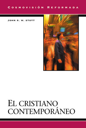 El cristiano contemporáneo / The Contemporary Christian (Spanish)