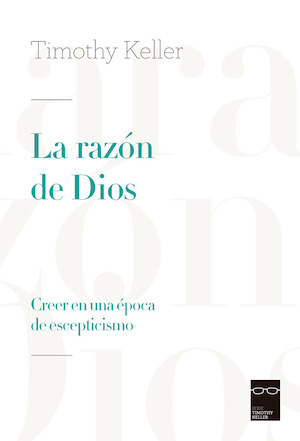 La razón de Dios / The Reason for God (Spanish)